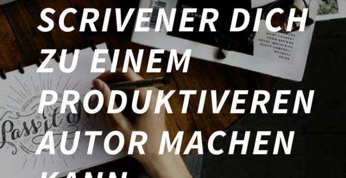 8 Gründe, wie Scrivener dich zu einem produktiveren Autor machen kann