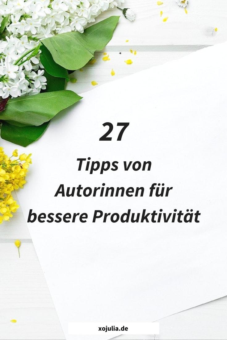27 Tipps von Autorinnen für bessere Produktivität