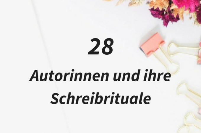 28 Autorinnen und Schreibrituale