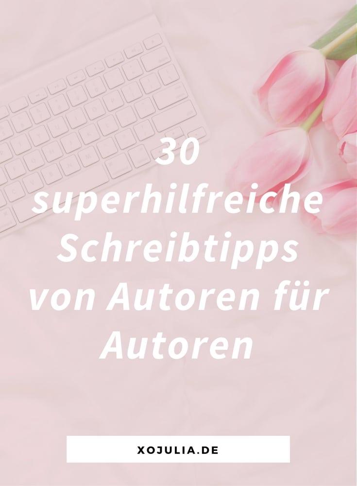 30 Schreibtipps von Autoren für Autoren