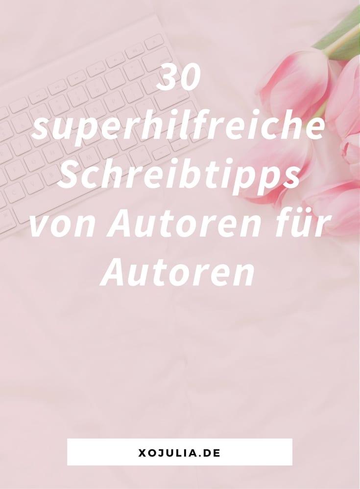 30 superhilfreiche Schreibtipps von Autoren für Autoren