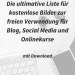 Die ultimative Riesenliste für kostenlose Fotos für Blog, Social Media und Onlinekurse